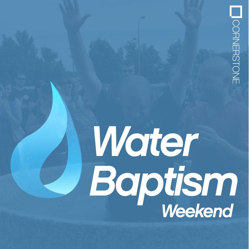 Cornerstone Church » Water Baptism