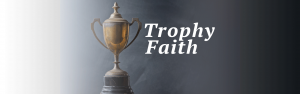 trophy-faith