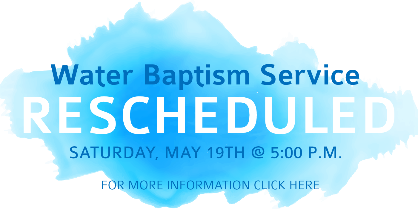 Water Baptism Service Rescheduled